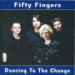 Fifty Fingers - Dancing To The Change