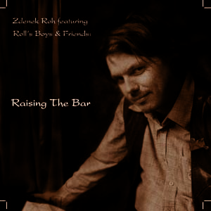 Zdeněk Roh - Raising The Bar